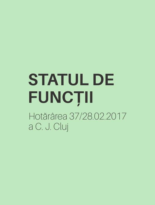 Statul de Funcții aprobat de C.J. Cluj